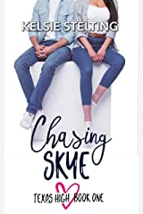 Chasing Skye: A Sweet Coming of Age Romance (The Texas High Series Book 1) Kindle Edition