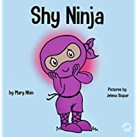 Shy Ninja: A Children's Book About Social Emotional Learning and Overcoming Social Anxiety (Ninja Life Hacks)