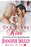 One Crazy Kiss: Mystery of Love, Book 4