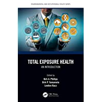 Total Exposure Health: An Introduction (Environmental and Occupational Health Series)