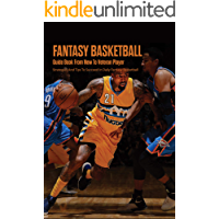 Fantasy Basketball Guide Book From New To Veteran Player: Strategies And Tips To Succeed In Daily Fantasy Basketball: My…