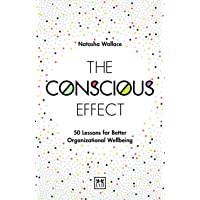 The Conscious Effect: 50 Lessons for Better Organizational Wellbeing