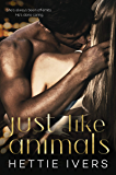 Just Like Animals: A Werelock Evolution Series Standalone Novel