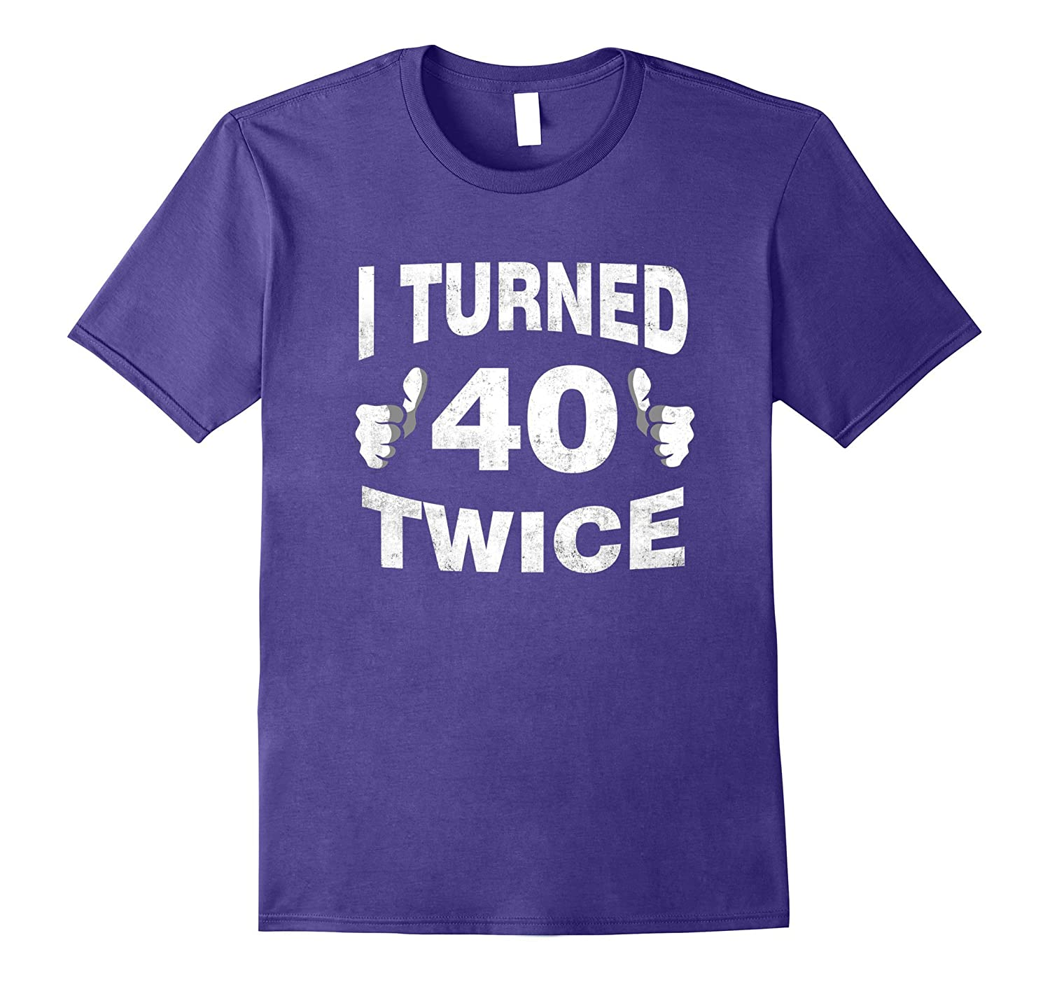 I Turned 40 Twice T-Shirt Funny 80th Retro Birthday Gift-Vaci