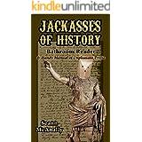 Jackasses of History: Bathroom Reader and Handy Manual of Unpleasant Trivia