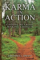 Karma In Action: Finding Meaning, Making Choices Paperback