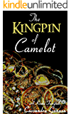 The Kingpin of Camelot (A Kinda Fairytale Book 3)