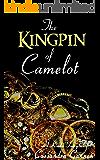 The Kingpin of Camelot: A Fairytale Romance (A Kinda Fairytale Book 3)