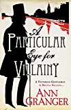 A Particular Eye for Villainy: (Inspector Ben Ross 4)