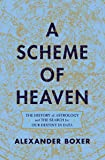 A Scheme of Heaven – The History of Astrology and the Search for our Destiny in Data