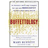 Buffettology: The Previously Unexplained Techniques That Have Made Warren Buffett The Worlds (English Edition)