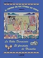 El Teatro De Los Títeres De Dedo Presenta... La