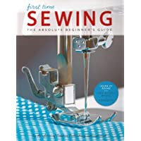 Sewing (First Time): The Absolute Beginner's Guide: 1