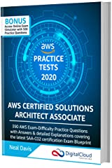 AWS Certified Solutions Architect Associate Practice Tests 2020 [SAA-C02]: 390 AWS Practice Exam Questions with Answers & detailed Explanations Kindle Edition