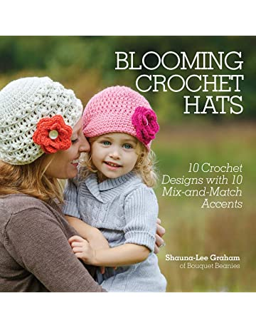 d50be34caecd Blooming Crochet Hats  10 Crochet Designs with 10 Mix-and-Match Accents