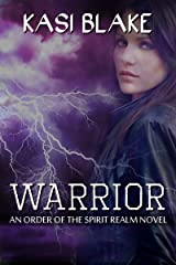 Warrior (Order of the Spirit Realm Book 3) Kindle Edition