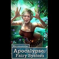 Apocalypse: Fairy System (Systems of the Apocalypse Book 2)