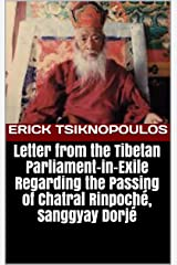 Letter from the Tibetan Parliament-in-Exile Regarding the Passing of Chatral Rinpoché, Sanggyay Dorjé Kindle Edition