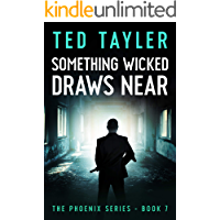 Something Wicked Draws Near: The Phoenix Series Book 7