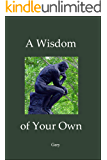 A Wisdom of Your Own