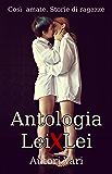 Antologia Lei x Lei: Così Amate. Storie di Ragazze.