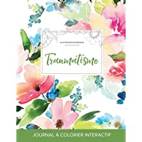 Journal de coloration adulte: Traumatisme (Illustrations de mandalas, Floral pastel)