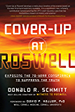 Cover-Up at Roswell: Exposing the 70-Year Conspiracy to Suppress the Truth