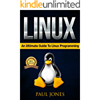 Linux: The Fundamentals Of The Linux Operating System: A Complete Beginners Guide To Linux Mastery. (English Edition)