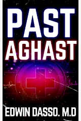 Past Aghast: A Jack Bass, MD, Thriller (Jack Bass Black Cloud Chronicles Book 2) Kindle Edition