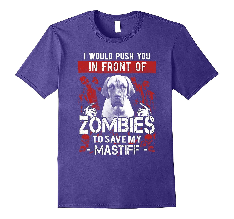 Zombies Mastiff shirt-ah my shirt one gift