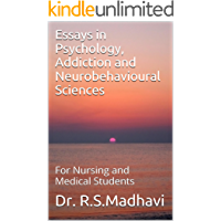Essays in Psychology, Addiction and Neurobehavioural Sciences: For Nursing and Medical Students