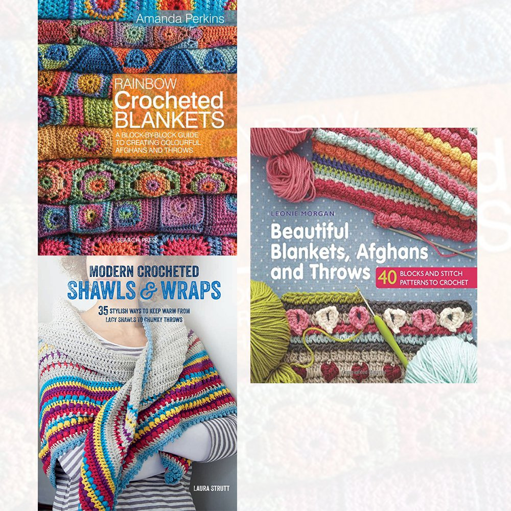 Rainbow Crocheted Blankets, Beautiful Blankets, Afghans and Throws and  Modern Crocheted Shawls and Wraps 3 Books Collection Set - 35 stylish ways  to keep ...