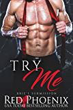 Try Me (Brie's Submission Book 4)