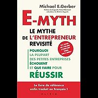 E-Myth, le mythe de l'entrepreneur revisité (French Edition)