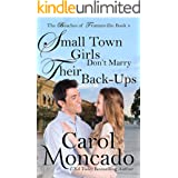 Small Town Girls Don't Marry Their Back Ups: Contemporary Christian Romance (Beaches of Trumanville Book 4)