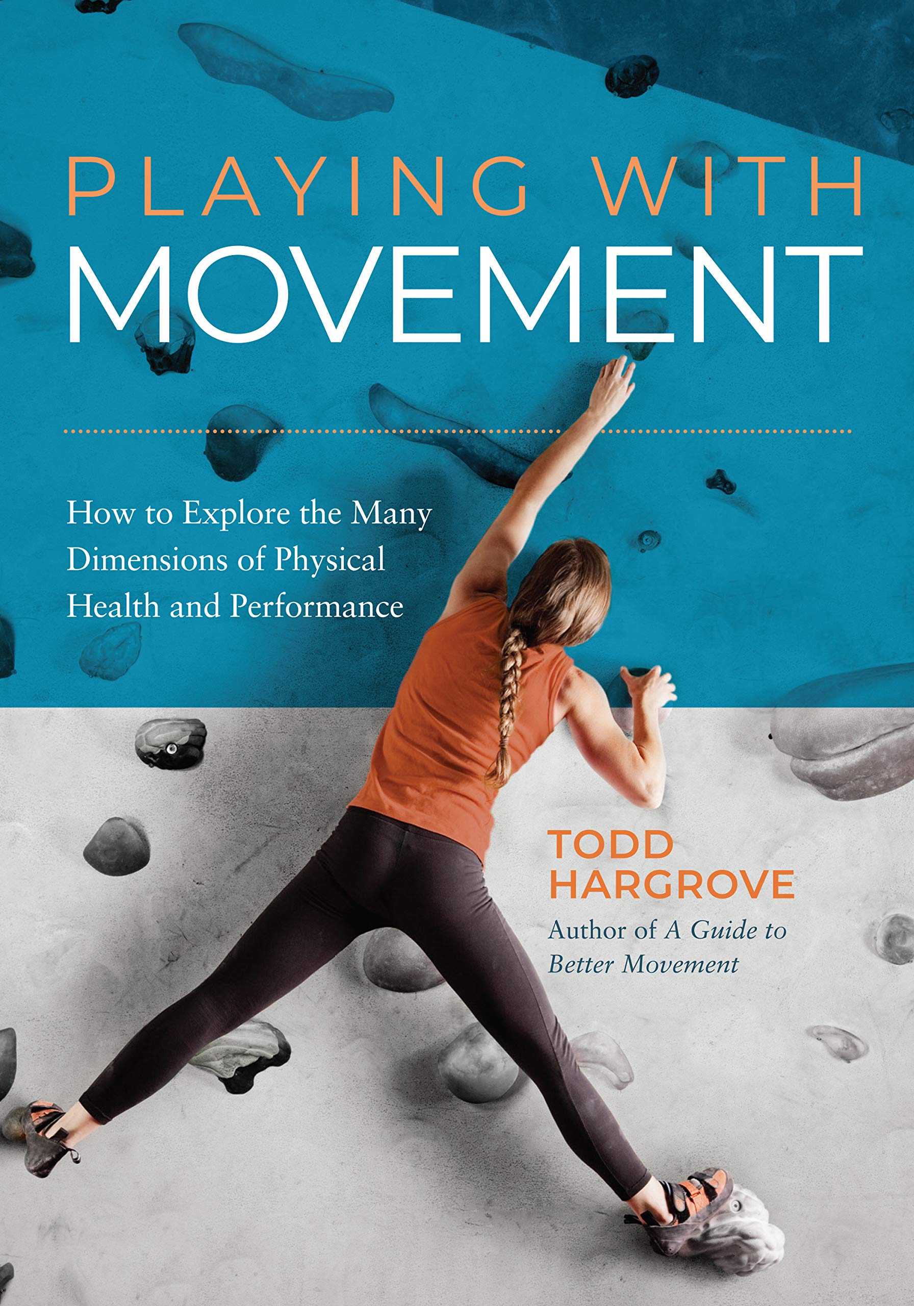 Playing With Movement  How To Explore The Many Dimensions Of Physical Health And Performance  English Edition