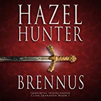 Brennus: A Scottish Time Travel Romance: Immortal Highlander Clan Skaraven, Book 1