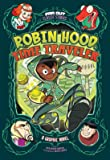 Robin Hood, Time Traveler: A Graphic Novel (Far Out Classic Stories)