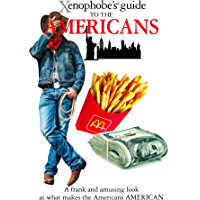 The Xenophobe's Guide to the Americans (Xenophobe's Guides)