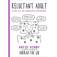 Hurrah for Gin: Reluctant Adult: A book for the perpetually overwhelmed (English Edition)