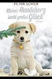 Kleines Hundeherz sucht großes Glück (MIRA Star Bestseller Autoren Romance)
