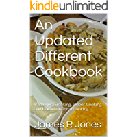An Updated Different Cookbook: Barbeque, Smoking, Indoor Cooking and Unconventional Cooking