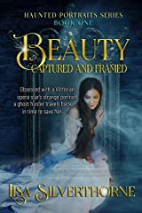 Beauty: Captured and Framed (The Haunted Portrait Series Book 1) Kindle Edition