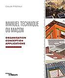 Manuel technique du maçon - Volume 2: Organisation, conception, applications