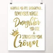 Whenever You Feel Overwhelmed, Remember Whose Daughter You Are and Straighten Your Crown | Gifts for Teenage Girls | Room Dec