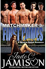 First Comes Love: A Reverse Harem Romance (Matchmaker Book 3) Kindle Edition