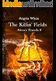 The Killin' Fields: Alexa's Travels: Book 2