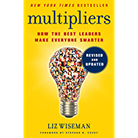 Multipliers, Revised and Updated: How the Best Leaders Make Everyone Smarter (English Edition)