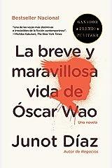 La breve y maravillosa vida de Óscar Wao (Spanish Edition) Kindle Edition