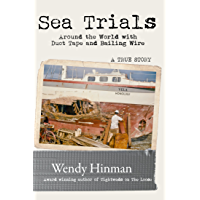 Sea Trials: Around the World with Duct Tape and Bailing Wire